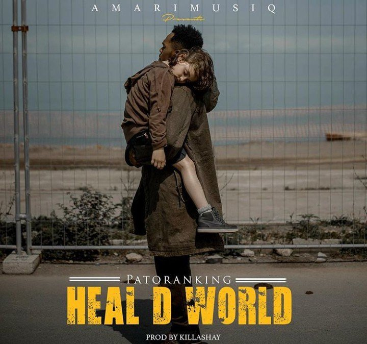 [Music] Patoranking – Heal D World